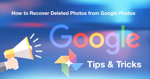 How to Recover Deleted Photos from Google Photos