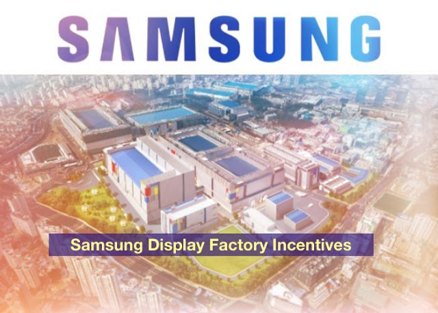 Samsung Display Factory Incentives